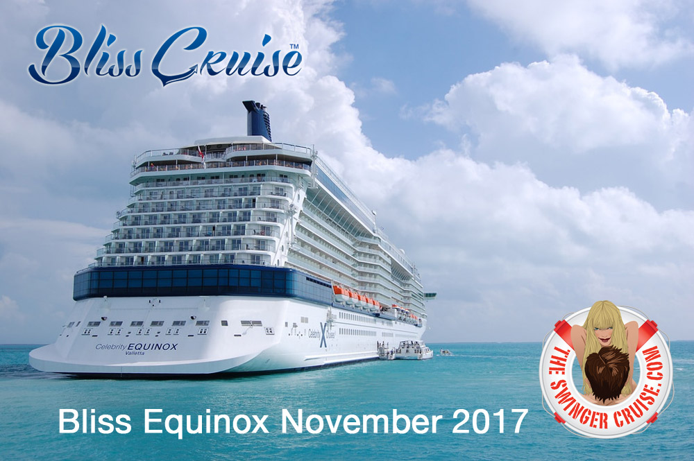 Celebrity Equinox Bliss Cruise with TheSwingerCruise in November 2017