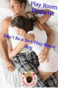 Playroom Etiquette Space hog